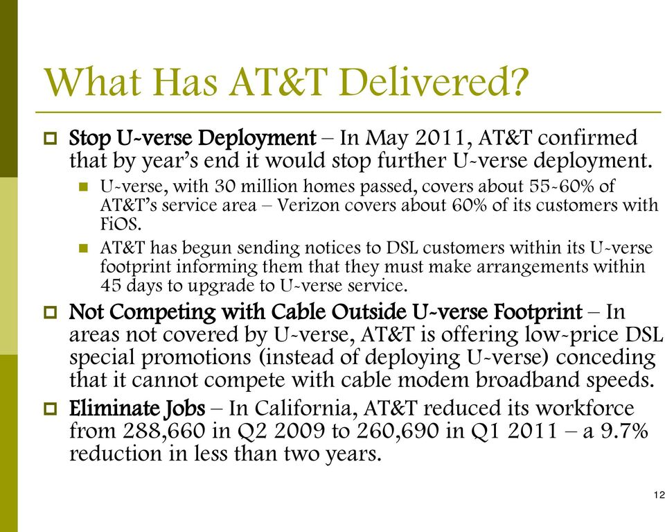 AT&T has begun sending notices to DSL customers within its U-verse footprint informing them that they must make arrangements within 45 days to upgrade to U-verse service.