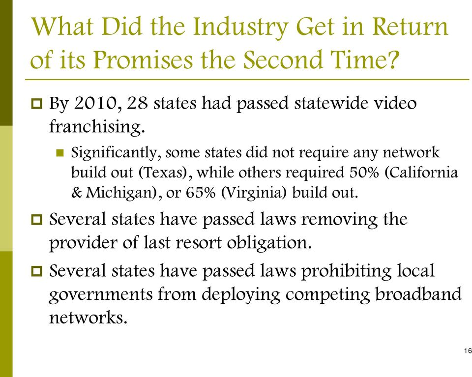 Significantly, some states did not require any network build out (Texas), while others required 50% (California &