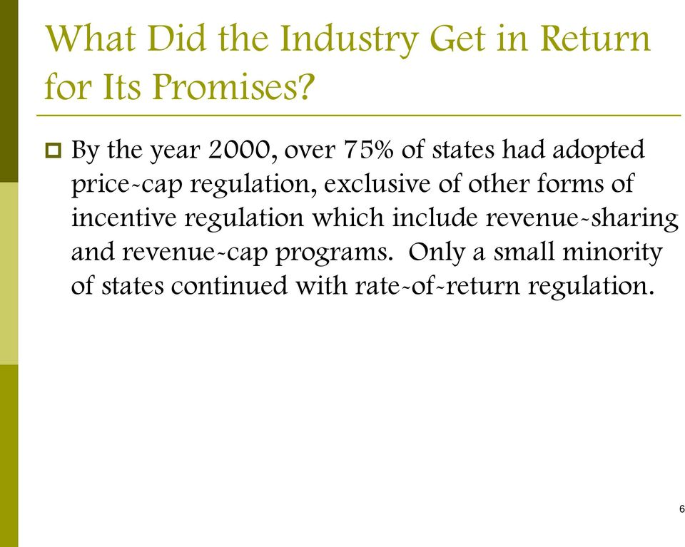 exclusive of other forms of incentive regulation which include