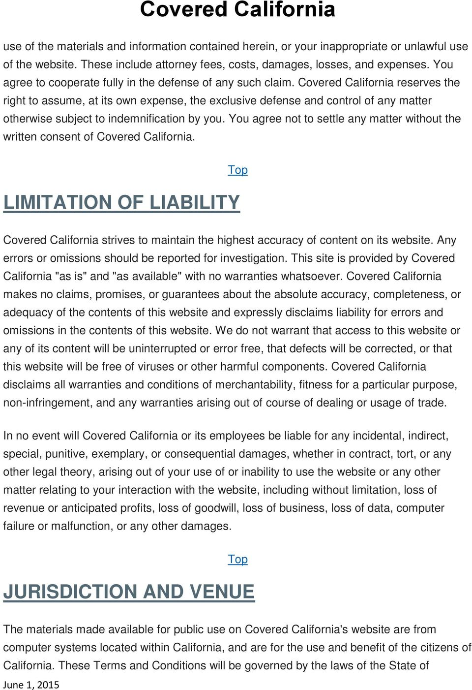 Covered California reserves the right to assume, at its own expense, the exclusive defense and control of any matter otherwise subject to indemnification by you.