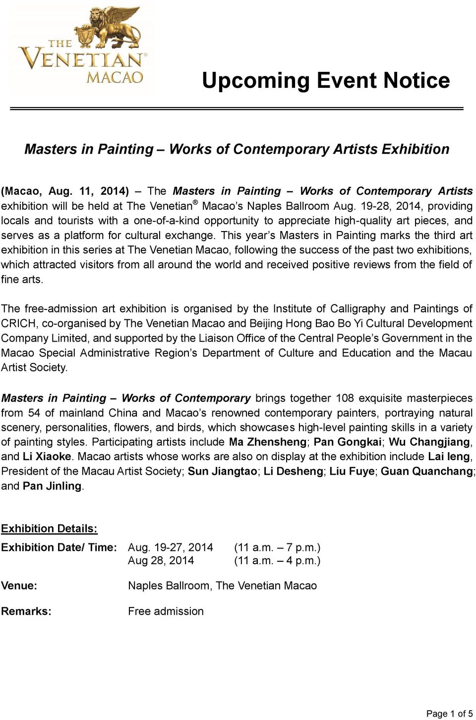 19-28, 2014, providing locals and tourists with a one-of-a-kind opportunity to appreciate high-quality art pieces, and serves as a platform for cultural exchange.