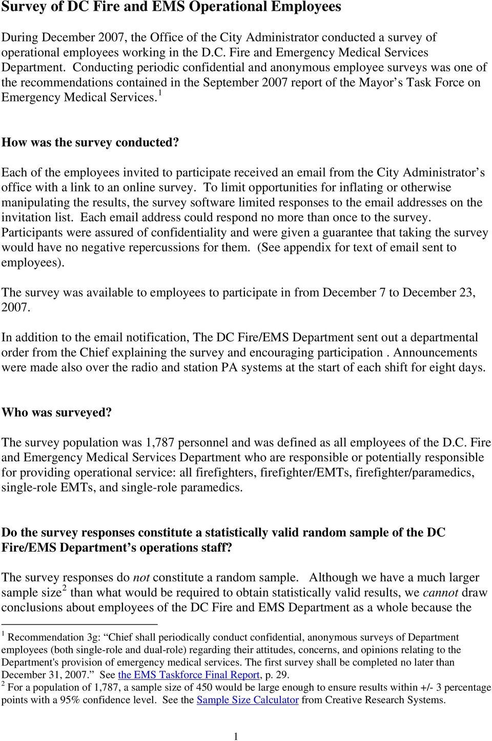 1 How was the survey conducted? Each of the employees invited to participate received an email from the City Administrator s office with a link to an online survey.