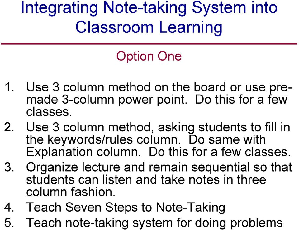 Use 3 column method, asking students to fill in the keywords/rules column. Do same with Explanation column.