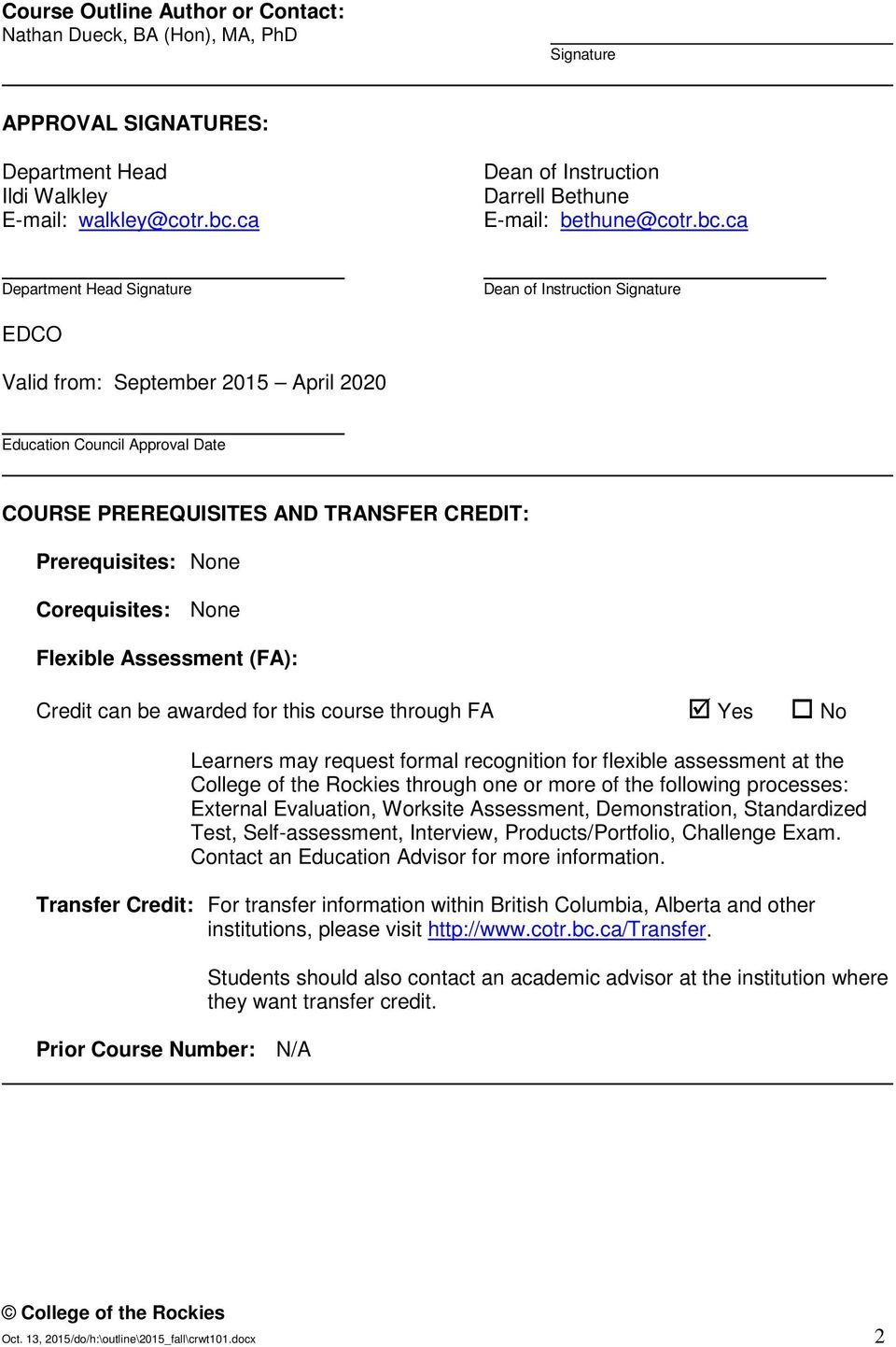 ca Department Head Signature Dean of Instruction Signature EDCO Valid from: September 2015 April 2020 Education Council Approval Date COURSE PREREQUISITES AND TRANSFER CREDIT: Prerequisites: None