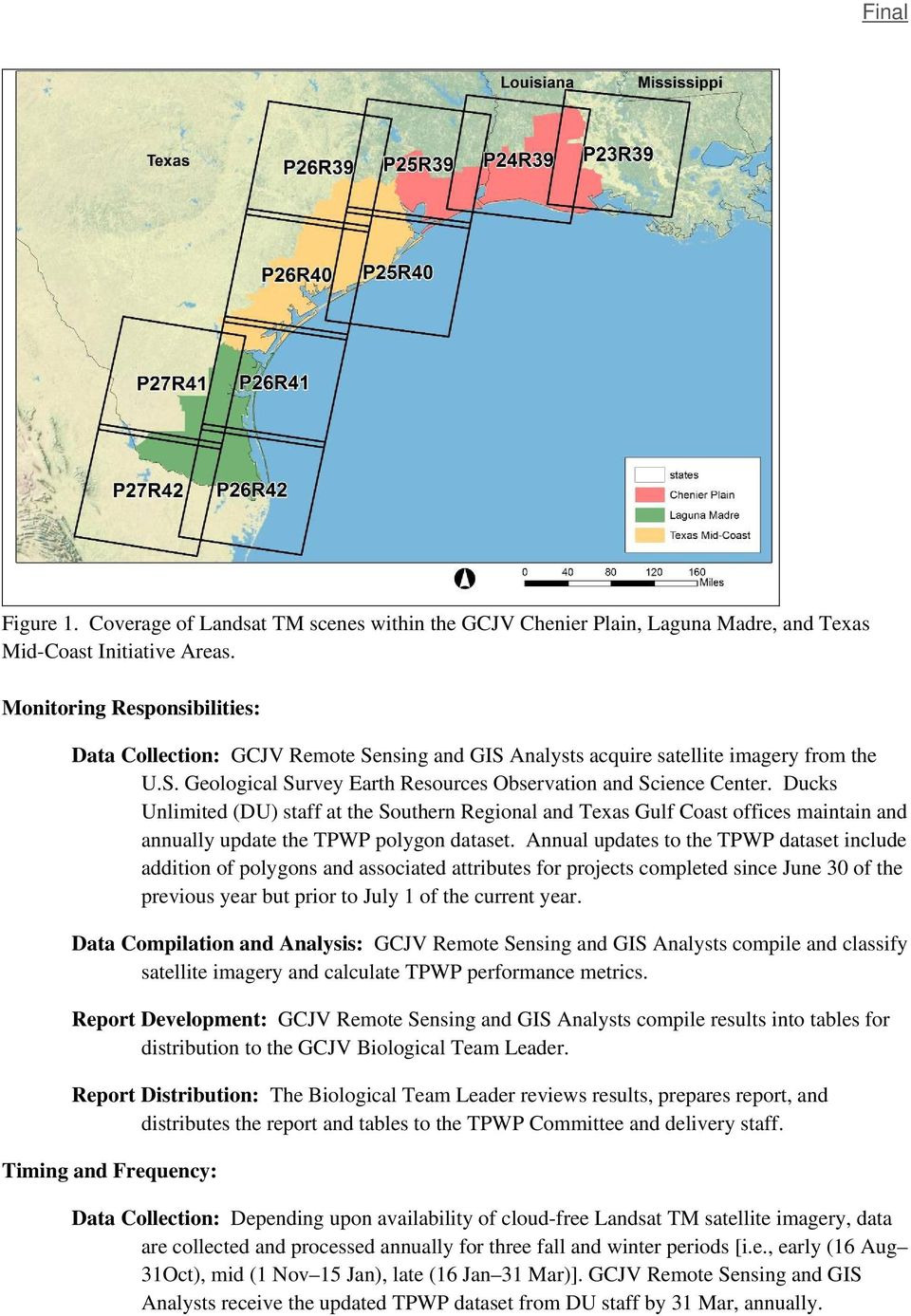 Ducks Unlimited (DU) staff at the Southern Regional and Texas Gulf Coast offices maintain and annually update the TPWP polygon dataset.