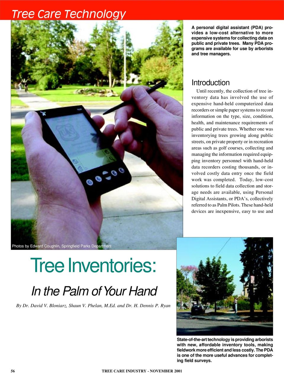 Introduction Until recently, the collection of tree inventory data has involved the use of expensive hand-held computerized data recorders or simple paper systems to record information on the type,