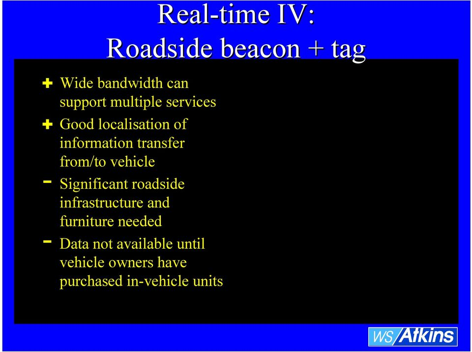 vehicle - Significant roadside infrastructure and furniture needed