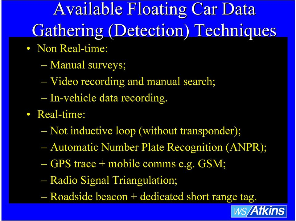 Real-time: Not inductive loop (without transponder); Automatic Number Plate Recognition