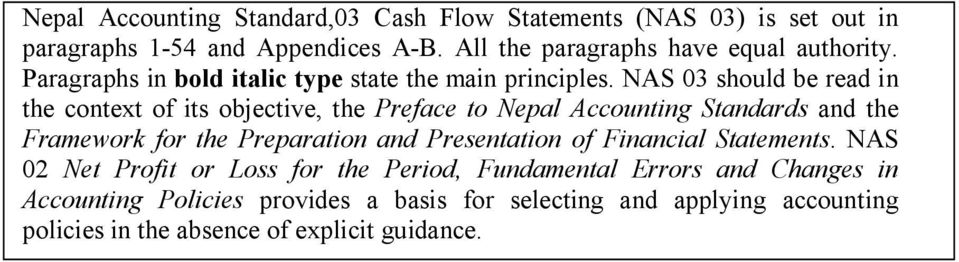NAS 03 should be read in the context of its objective, the Preface to Nepal Accounting Standards and the Framework for the Preparation and