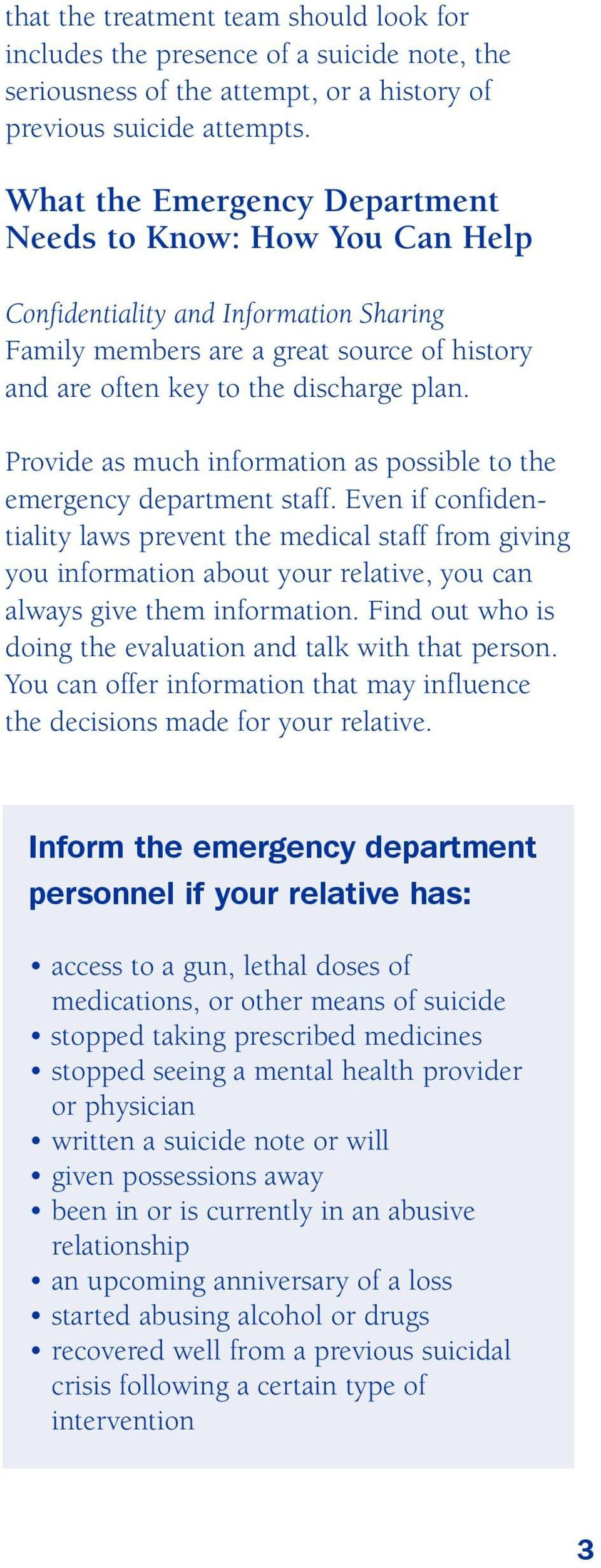 Provide as much information as possible to the emergency department staff.