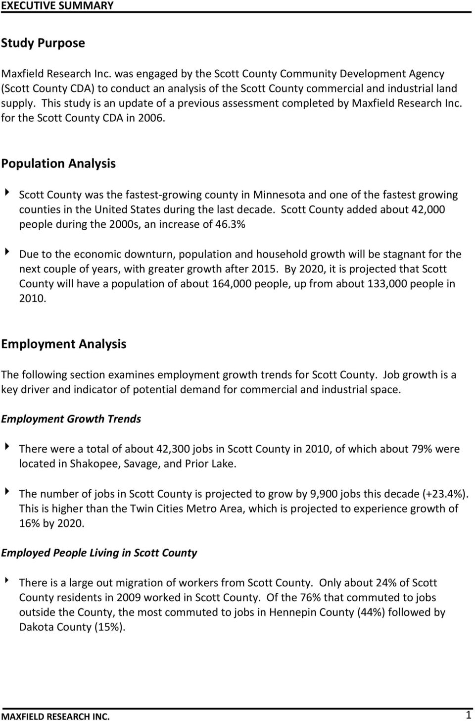 This study is an update of a previous assessment completed by Maxfield Research Inc. for the Scott County CDA in 2006.