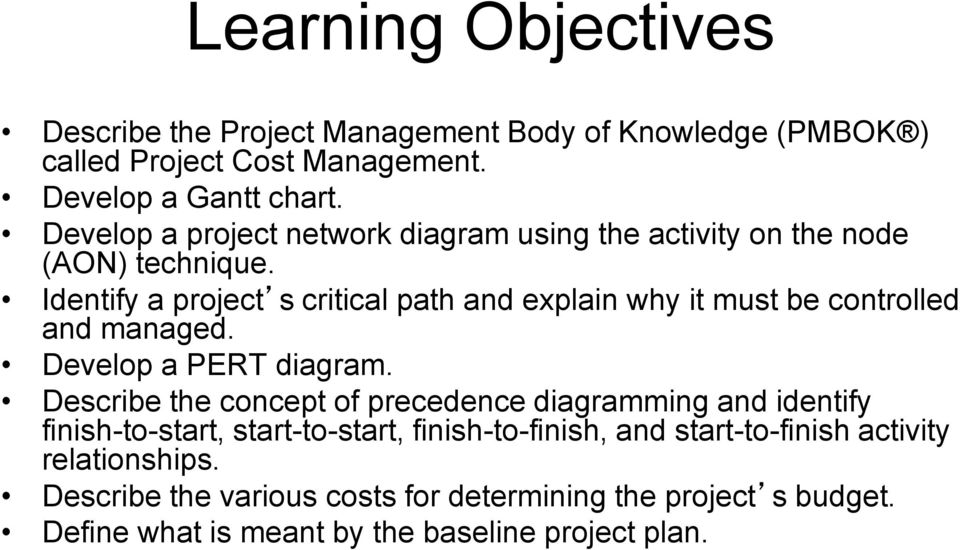 Identify a project s critical path and explain why it must be controlled and managed. Develop a PERT diagram.