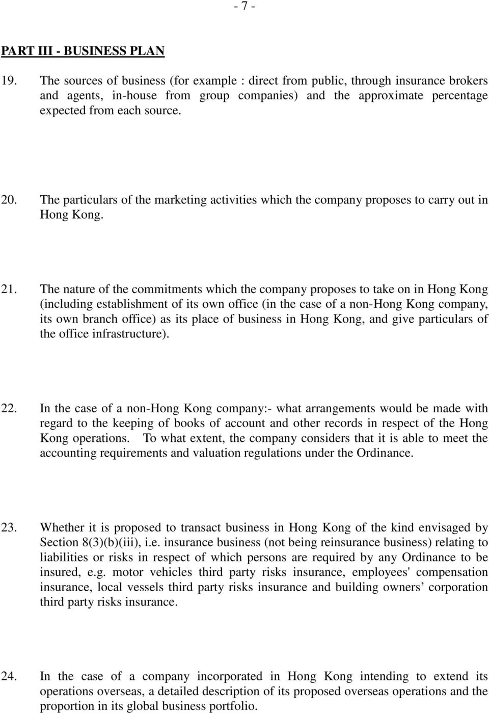 The particulars of the marketing activities which the company proposes to carry out in Hong Kong. 21.