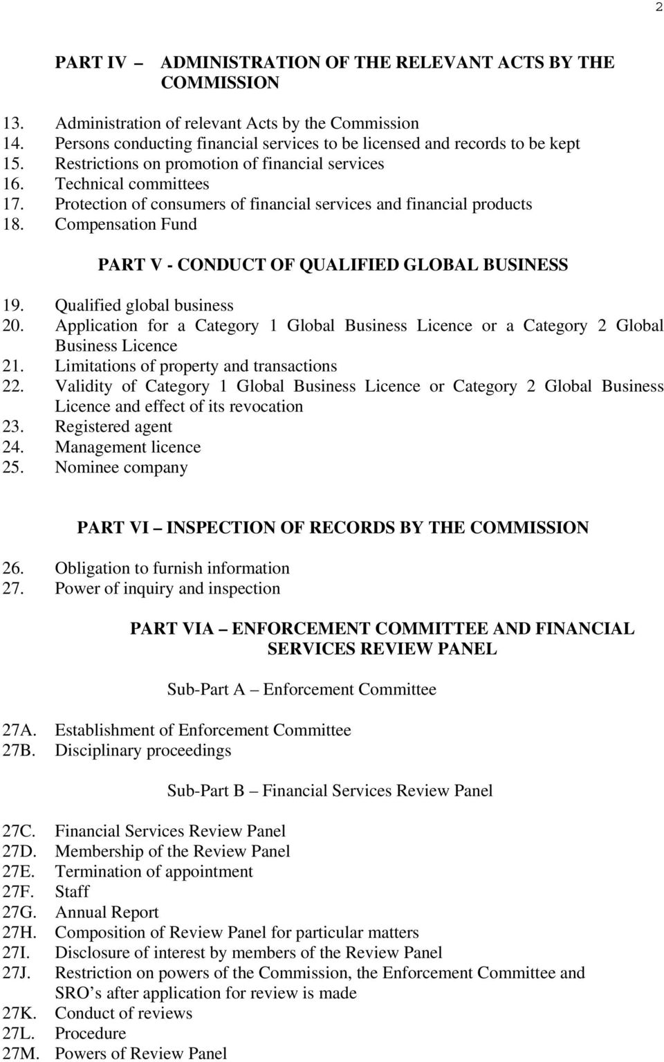 Protection of consumers of financial services and financial products 18. Compensation Fund PART V - CONDUCT OF QUALIFIED GLOBAL BUSINESS 19. Qualified global business 20.