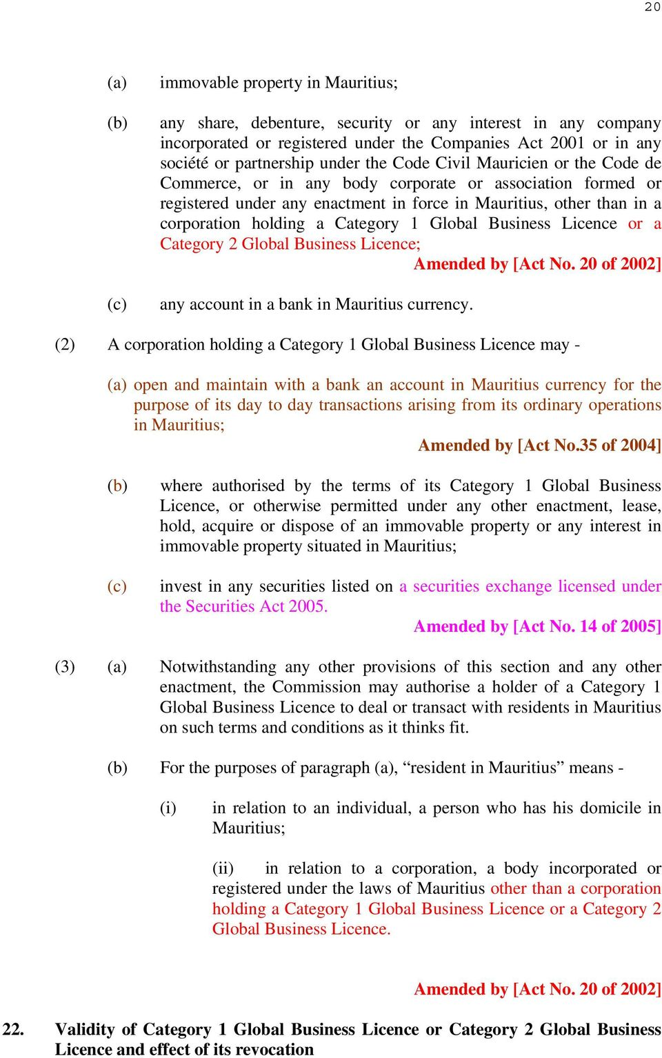 Global Business Licence or a Category 2 Global Business Licence; Amended by [Act No. 20 of 2002] any account in a bank in Mauritius currency.