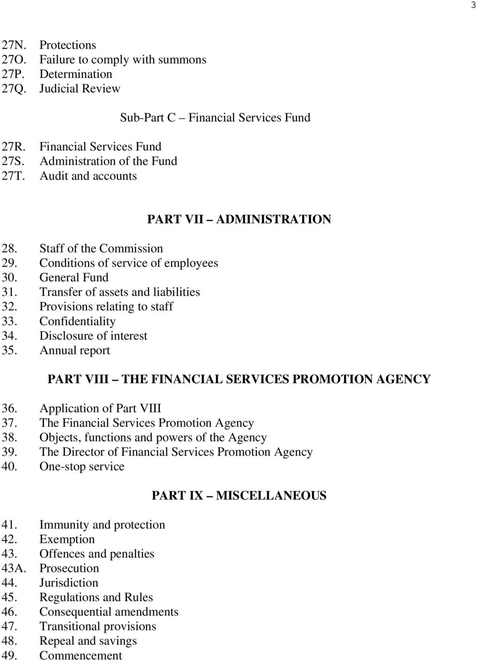 Provisions relating to staff 33. Confidentiality 34. Disclosure of interest 35. Annual report PART VII ADMINISTRATION PART VIII THE FINANCIAL SERVICES PROMOTION AGENCY 36. Application of Part VIII 37.