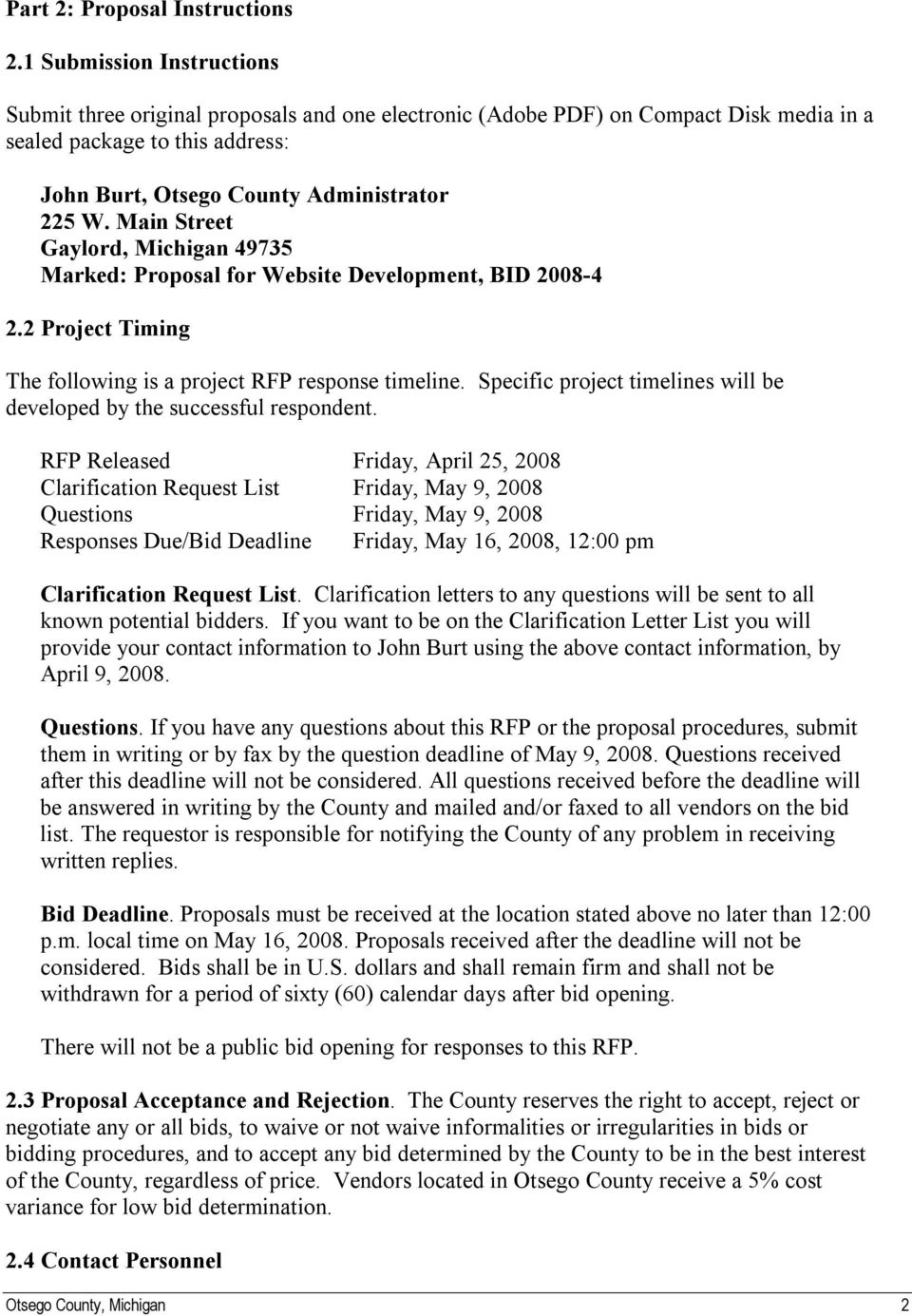 Main Street Gaylord, Michigan 49735 Marked: Proposal for Website Development, BID 2008-4 2.2 Project Timing The following is a project RFP response timeline.