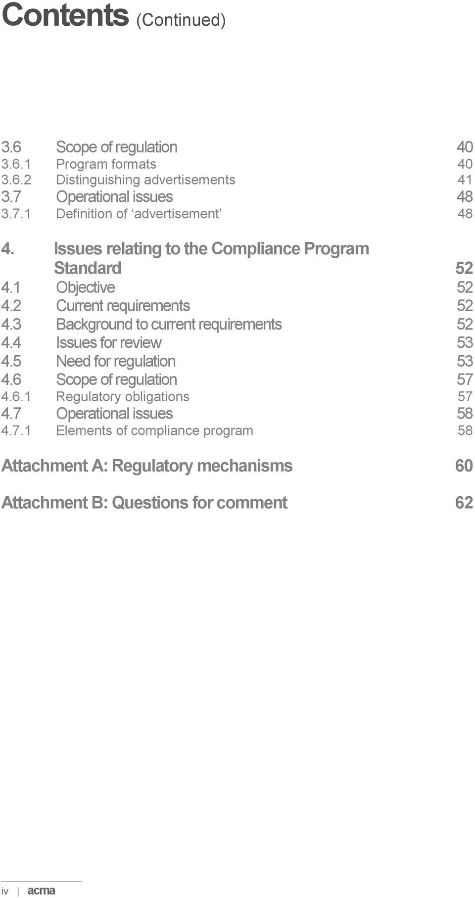 2 Current requirements 52 4.3 Background to current requirements 52 4.4 Issues for review 53 4.5 Need for regulation 53 4.