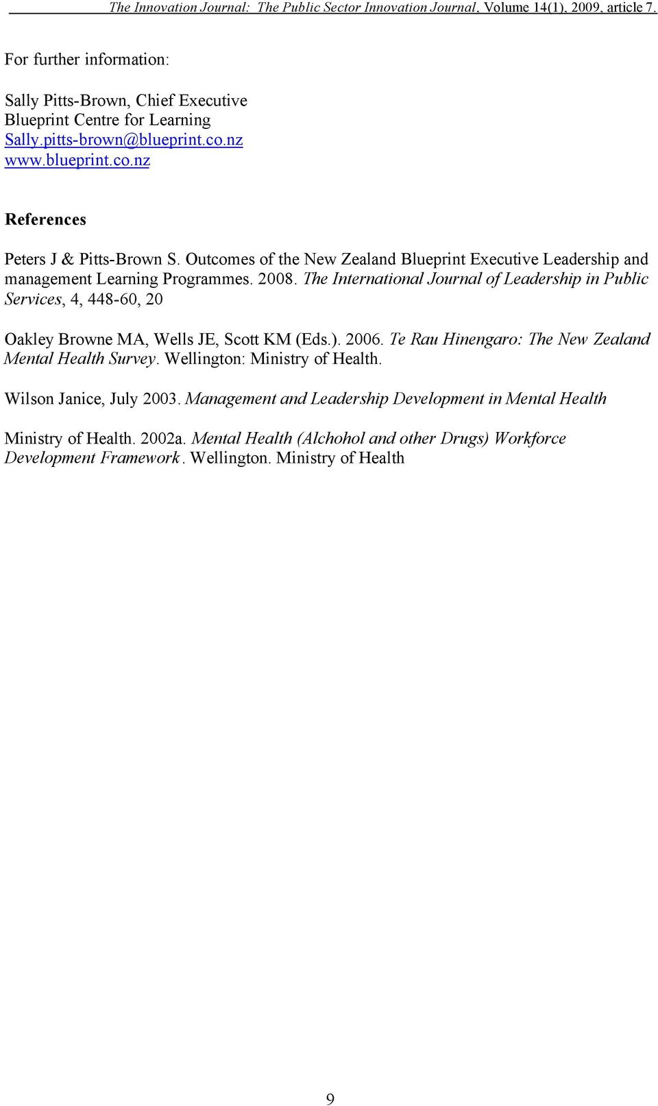 The International Journal of Leadership in Public Services, 4, 448-60, 20 Oakley Browne MA, Wells JE, Scott KM (Eds.). 2006.