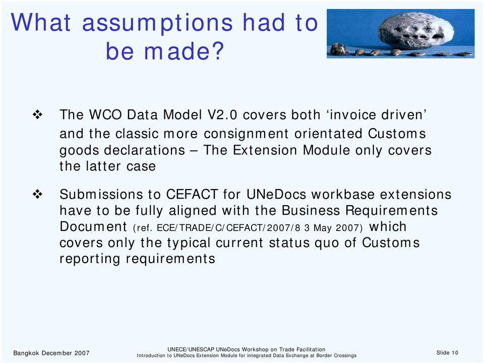 Module only covers the latter case Submissions to CEFACT for UNeDocs workbase extensions have to be fully aligned