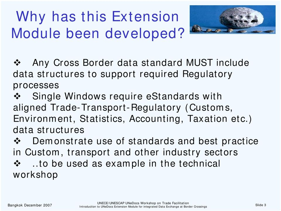 Windows require estandards with aligned Trade-Transport-Regulatory (Customs, Environment, Statistics,