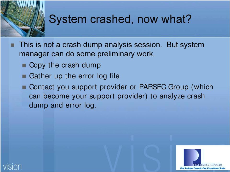 Healthy System Means Healthy System Manager  Presented by