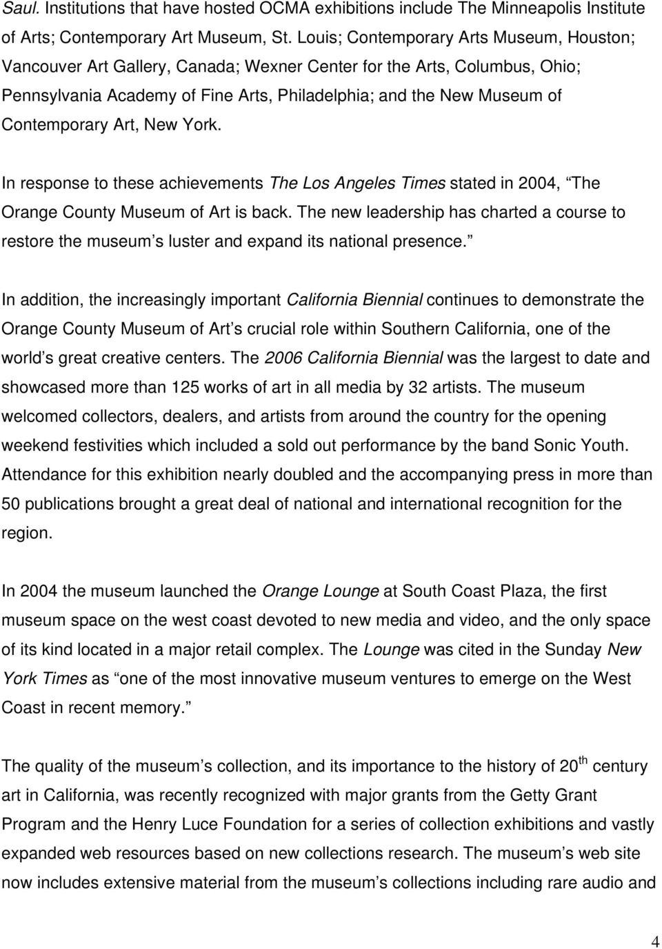 Contemporary Art, New York. In response to these achievements The Los Angeles Times stated in 2004, The Orange County Museum of Art is back.