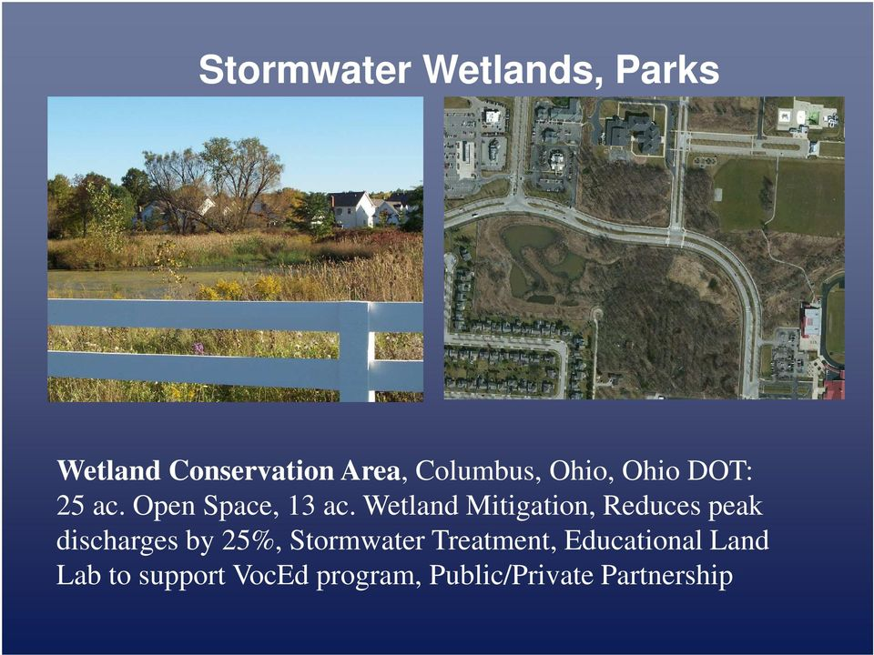Wetland Mitigation, Reduces peak discharges by 25%, Stormwater