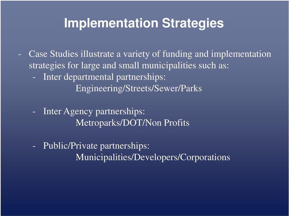 departmental partnerships: Engineering/Streets/Sewer/Parks - Inter Agency
