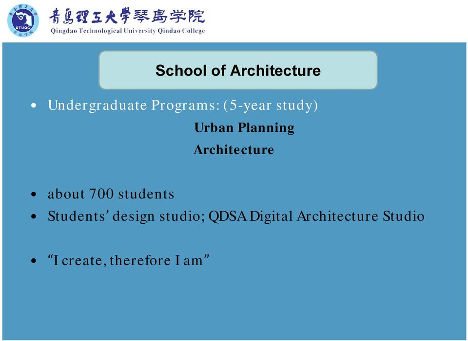 about 700 students Students design studio; QDSA