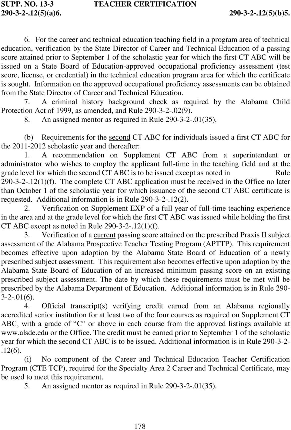 to September 1 of the scholastic year for which the first CT ABC will be issued on a State Board of Education-approved occupational proficiency assessment (test score, license, or credential) in the