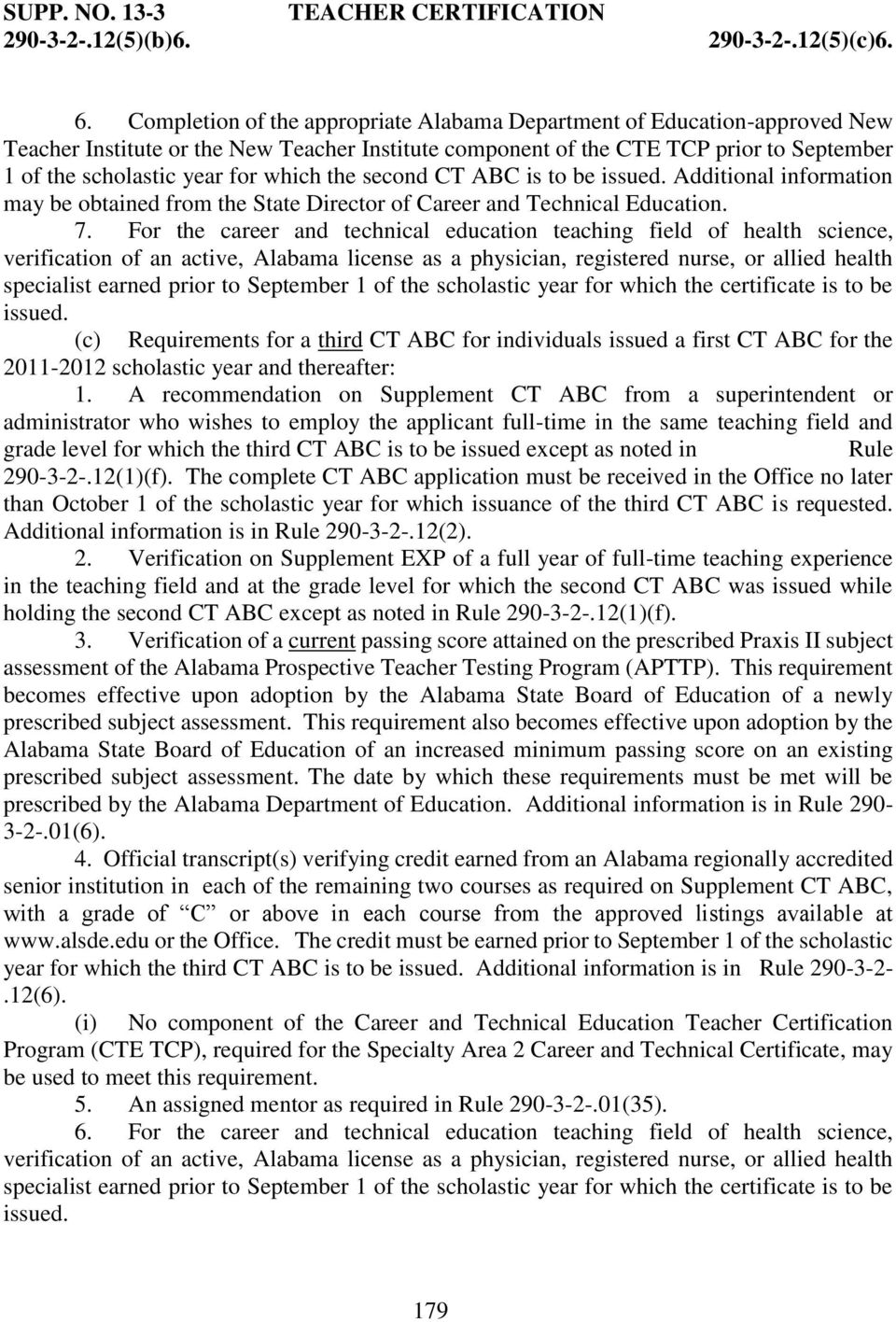 which the second CT ABC is to be issued. Additional information may be obtained from the State Director of Career and Technical Education. 7.