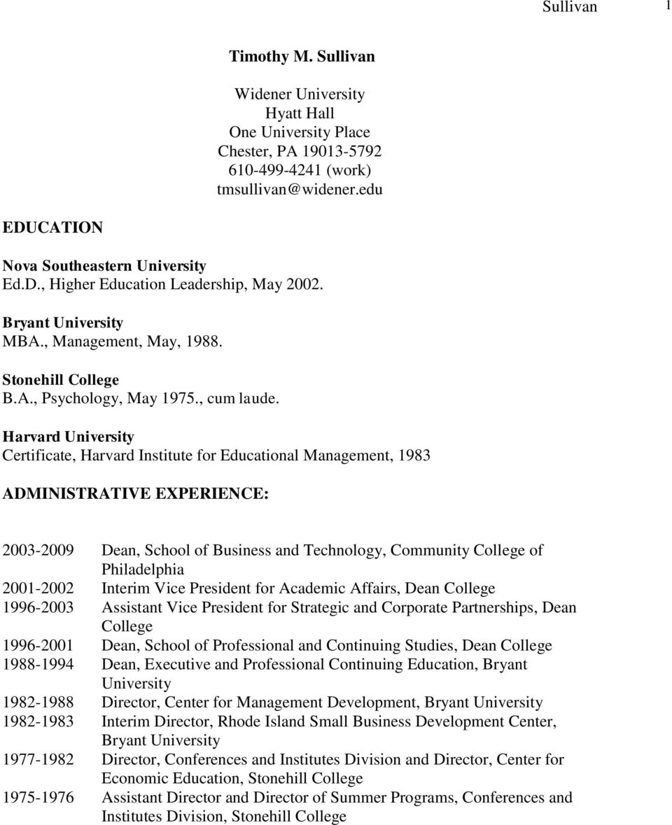 Harvard University Certificate, Harvard Institute for Educational Management, 1983 ADMINISTRATIVE EXPERIENCE: 2003-2009 Dean, School of Business and Technology, Community College of Philadelphia
