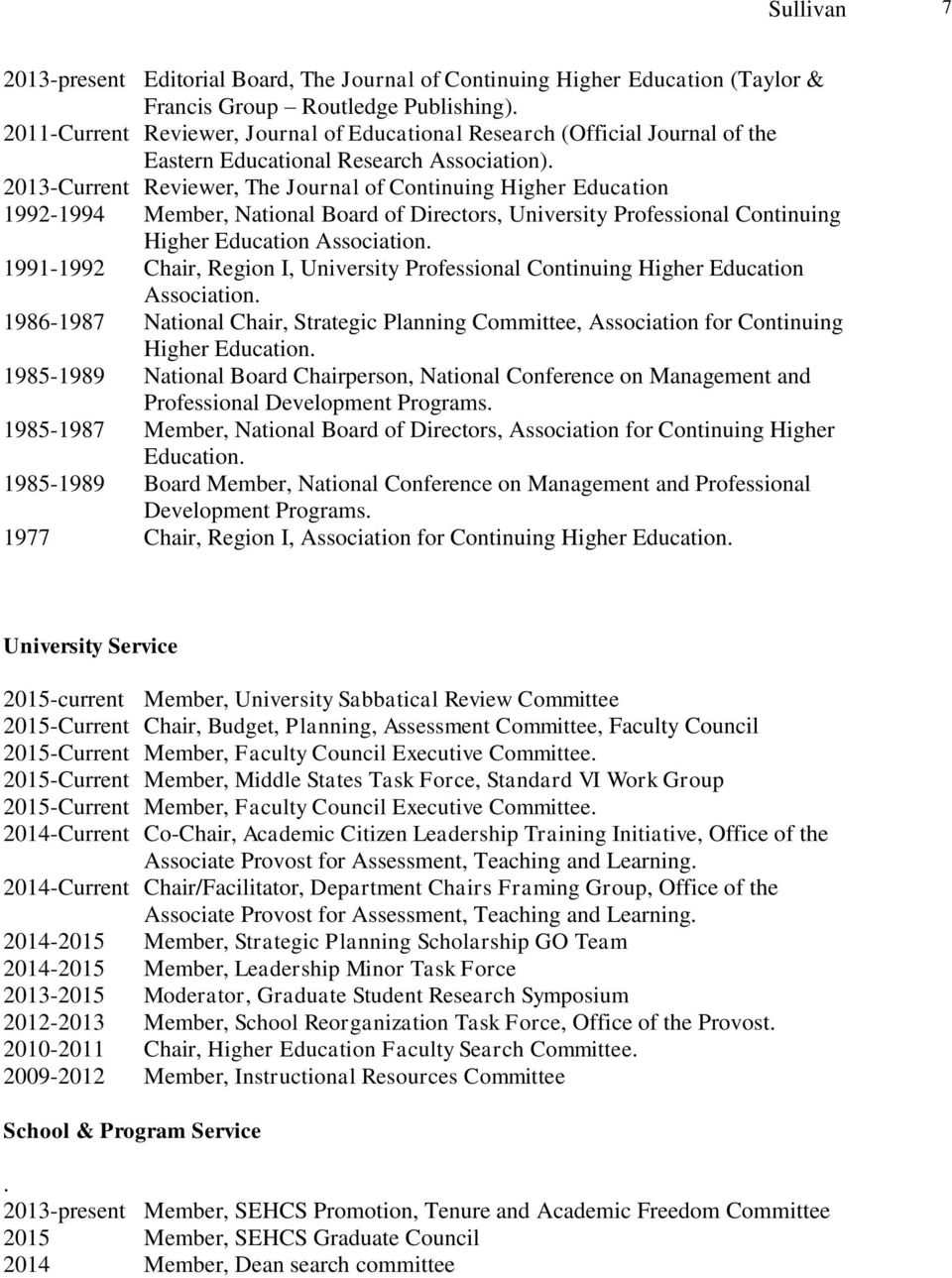 2013-Current Reviewer, The Journal of Continuing Higher Education 1992-1994 Member, National Board of Directors, University Professional Continuing Higher Education Association.