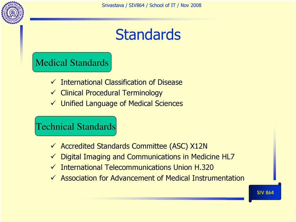 Standards Committee (ASC) X12N Digital Imaging and Communications in Medicine HL7