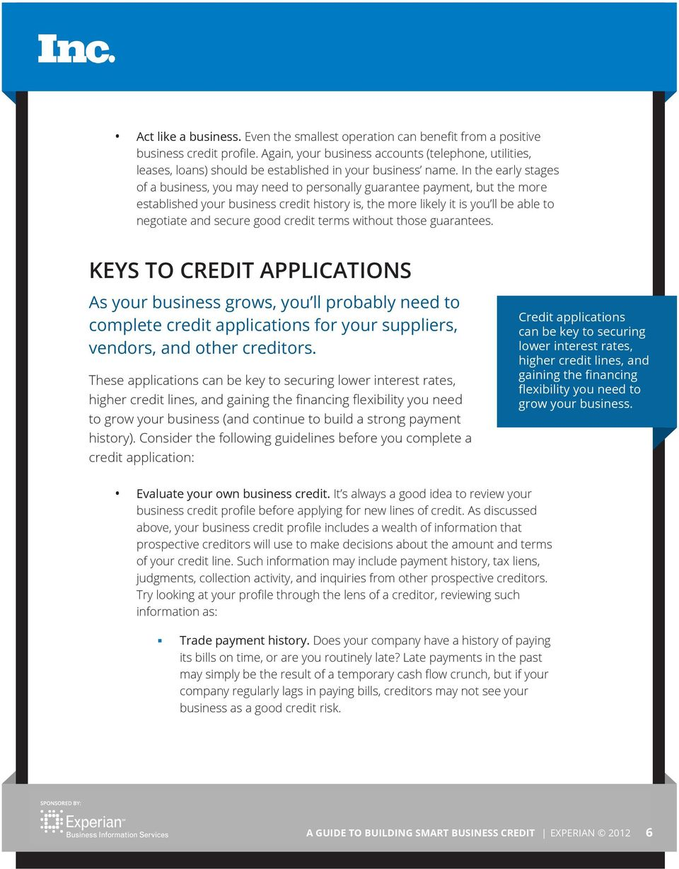 credit terms without those guaratees. KEYS TO CREDIT APPLICATIONS As your busiess grows, you ll probably eed to complete credit applicatios for your suppliers, vedors, ad other creditors.