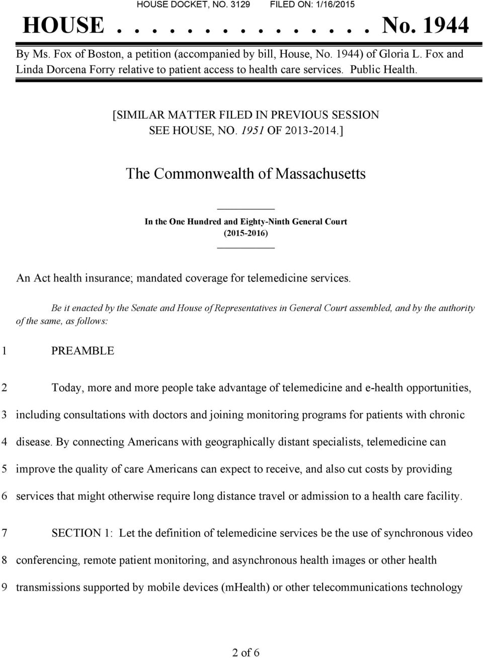 ] The Commonwealth of Massachusetts In the One Hundred and Eighty-Ninth General Court (2015-2016) An Act health insurance; mandated coverage for telemedicine services.