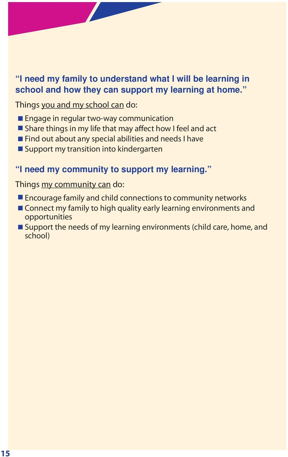special abilities and needs I have Support my transition into kindergarten I need my community to support my learning.
