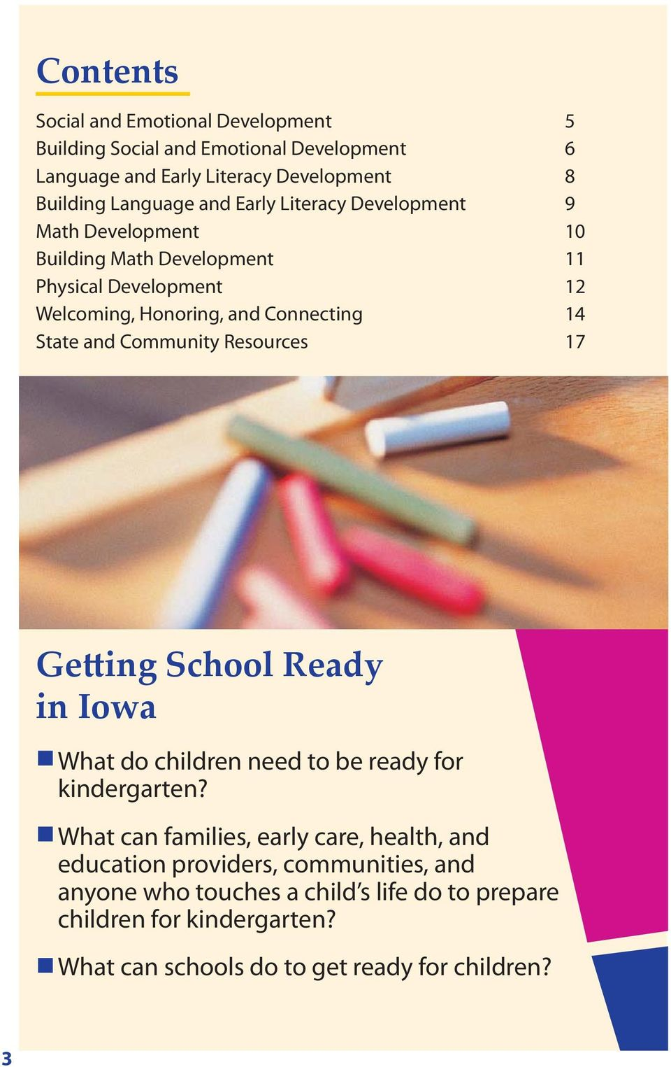 Community Resources 17 Getting School Ready in Iowa What do children need to be ready for kindergarten?