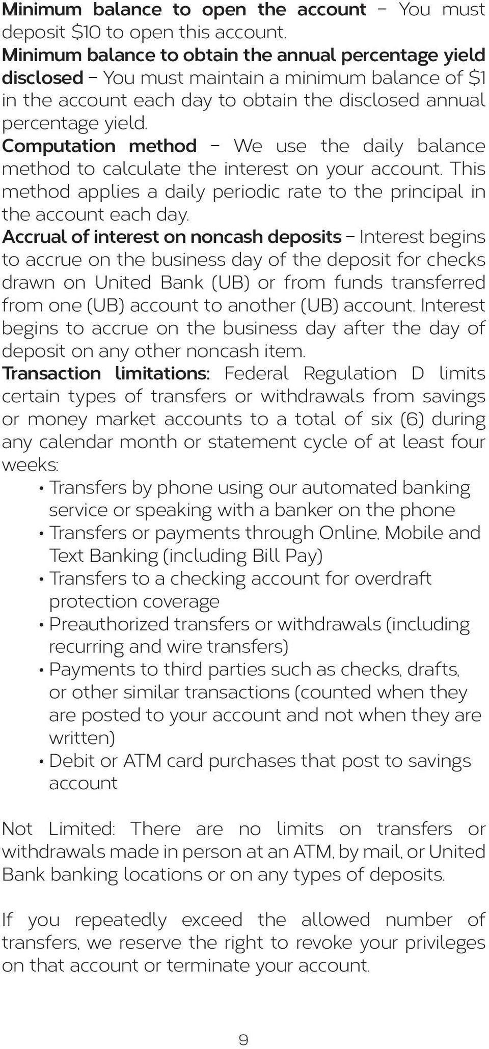 of at least four weeks: Transfers by phone using our automated banking service or speaking with a banker on the phone Transfers or payments through Online, Mobile and Text Banking (including Bill