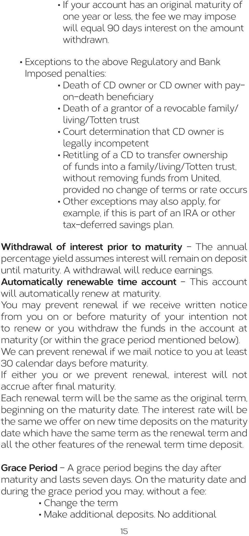 determination that CD owner is legally incompetent Retitling of a CD to transfer ownership of funds into a family/living/totten trust, without removing funds from United, provided no change of terms