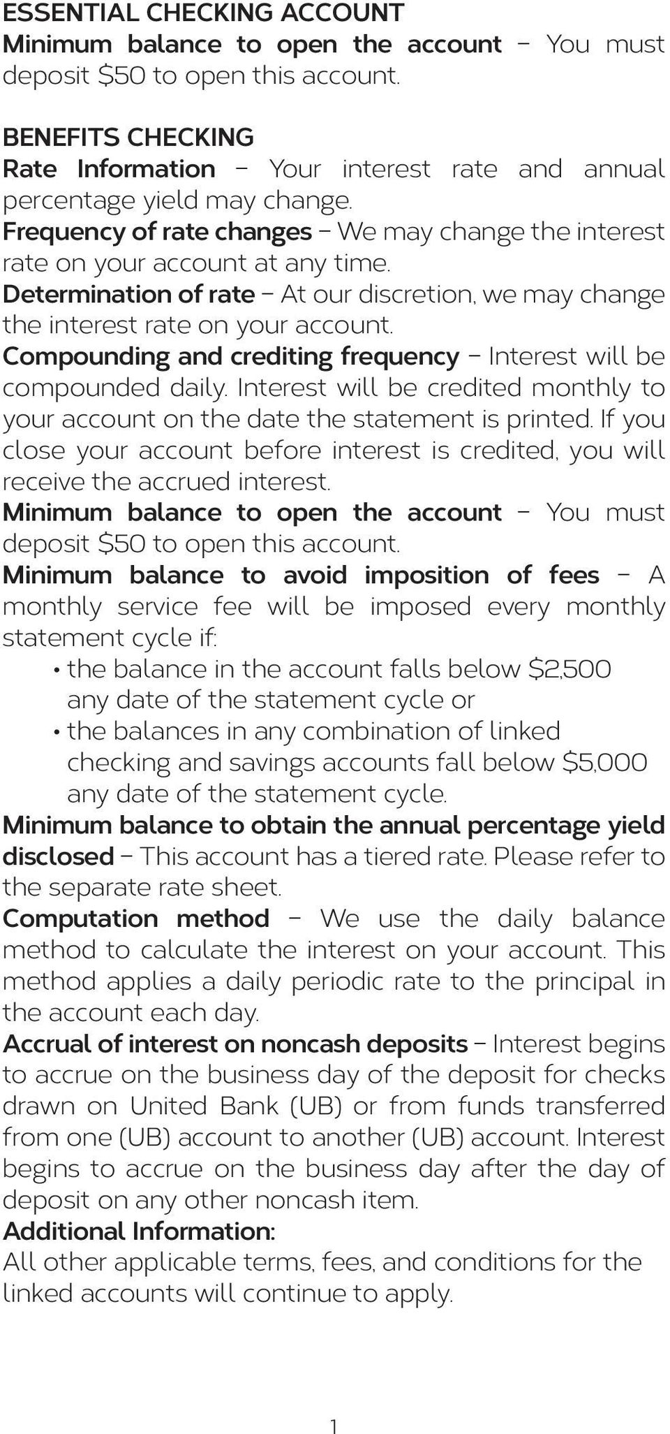 Compounding and crediting frequency Interest will be compounded daily. Interest will be credited monthly to your account on the date the statement is printed.