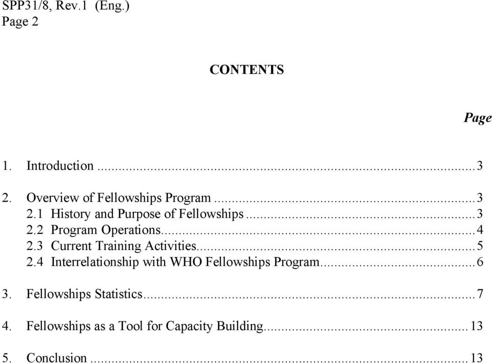 ..4 2.3 Current Training Activities...5 2.4 Interrelationship with WHO Fellowships Program.