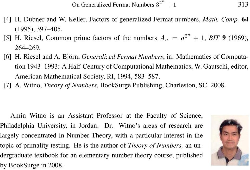 Björn, Generalized Fermat Numbers, in: Mathematics of Computation 1943 1993: A Half-Century of Computational Mathematics, W. Gautschi, editor, American Mathematical Society, RI, 1994, 583 587. [7] A.