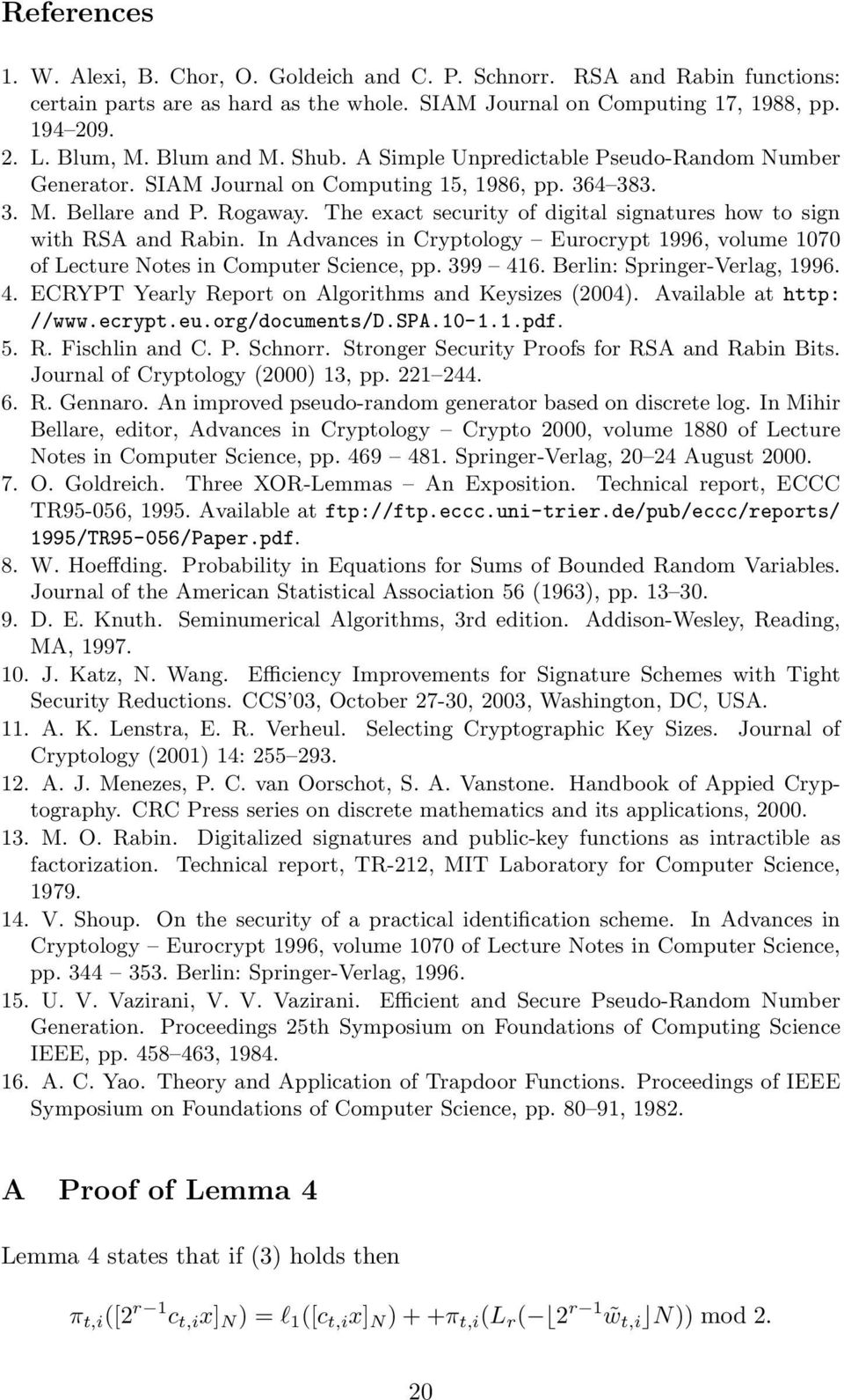 The exact security of digital signatures how to sign with RSA and Rabin. In Advances in Cryptology Eurocrypt 1996, volume 1070 of Lecture Notes in Computer Science, pp. 399 416.