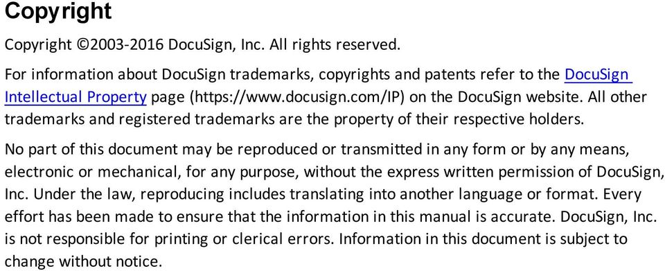 No part of this document may be reproduced or transmitted in any form or by any means, electronic or mechanical, for any purpose, without the express written permission of DocuSign, Inc.