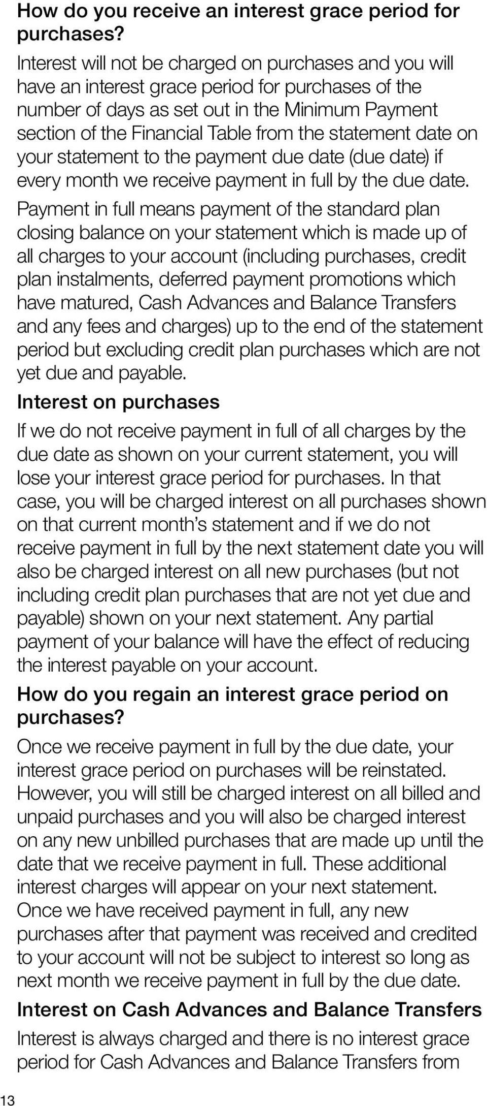 statement date on your statement to the payment due date (due date) if every month we receive payment in full by the due date.