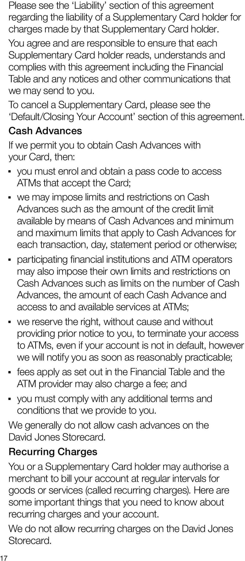 that we may send to you. To cancel a Supplementary Card, please see the Default/Closing Your Account section of this agreement.
