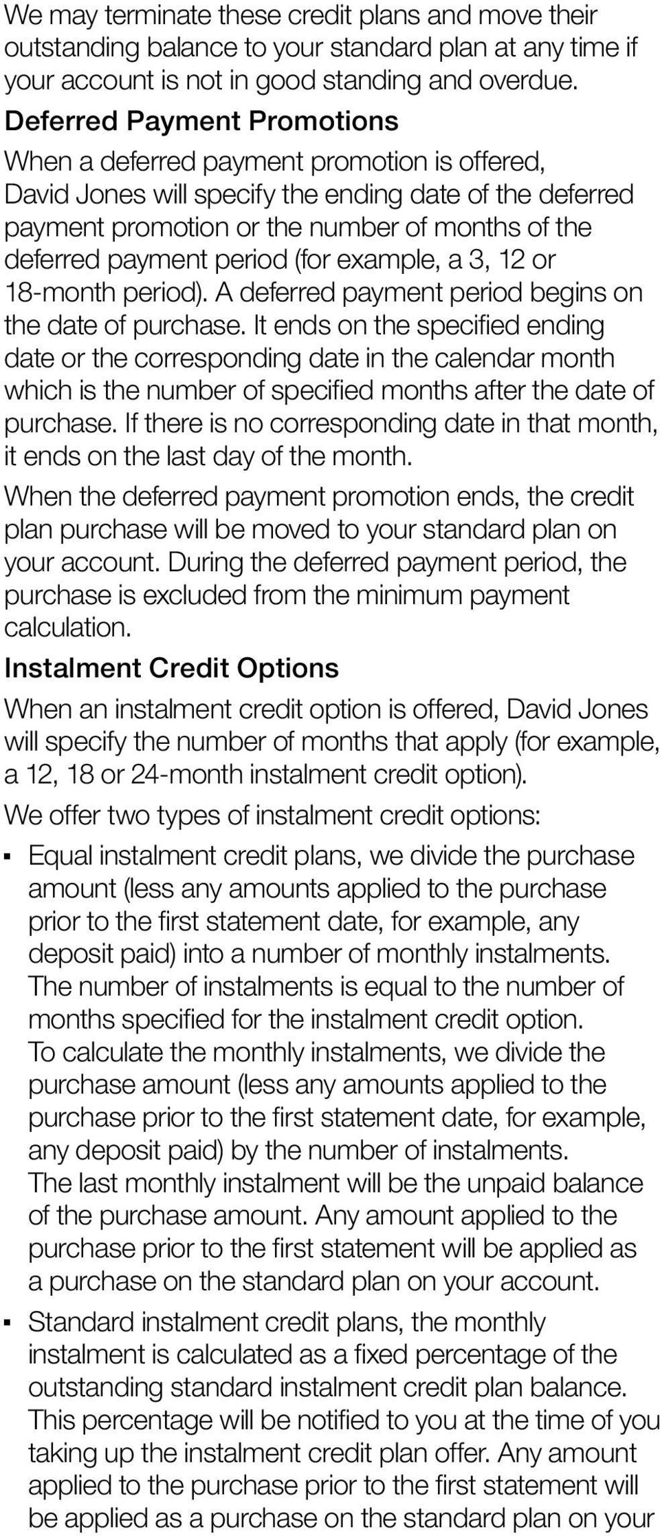 period (for example, a 3, 12 or 18-month period). A deferred payment period begins on the date of purchase.