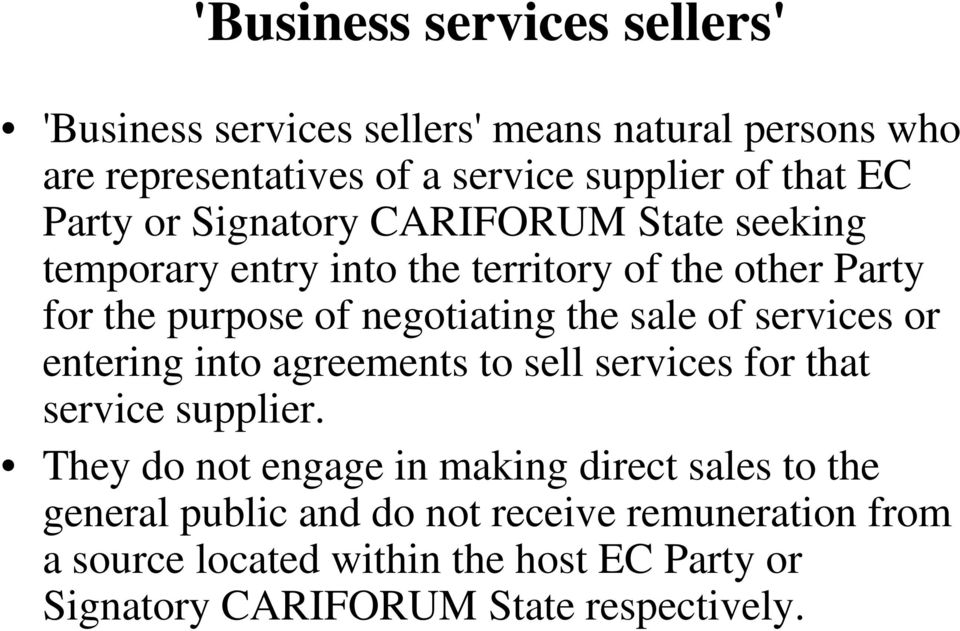 sale of services or entering into agreements to sell services for that service supplier.